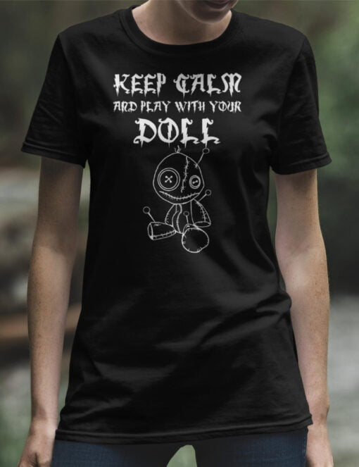 woman black Tee featuring a Voodoo doll and a text keep calm and play with your doll