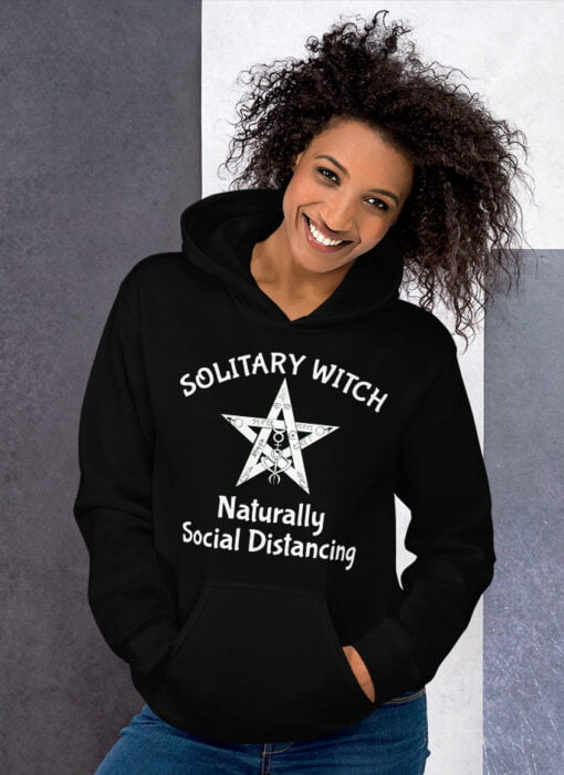 Woman black hoodie with a text Solitary Witch Naturally Social Distancing and a Pentagram
