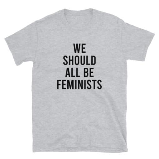 We Should All Be Feminists Shirt heather grey