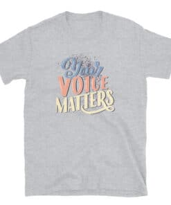 Your Voice Matters T-Shirt heather grey