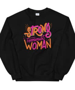 Strong Feminist Woman Sweater black