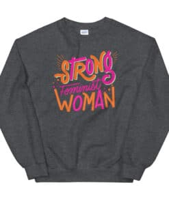 Strong Feminist Woman Sweater grey heather
