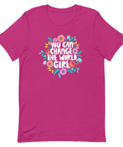 Floral You Can Change the World Girl Feminist Shirt berry