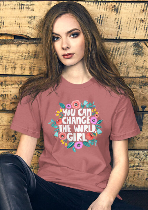 Floral You Can Change the World Girl Feminist Shirt