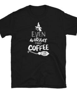 Even Witches Need Coffee Women T-Shirt Black